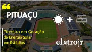 Pituaçu solar - Estádio Metropolitano de Pituaçu - pioneiro em Geração de Energia solar em estádiios